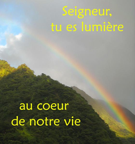 arc en ciel-jpg Seigneur tu es lumière ....